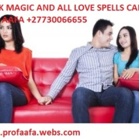 THE WORLDS NO1 BLACK MAGIC EXPERT WITH POWERFUL LOVE SPELLS /+27730066655 PROF AAFA